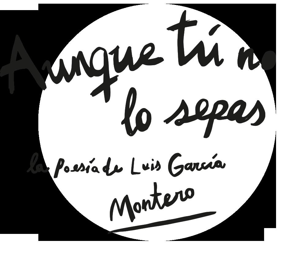 Aunque tu lo sepas, la poesía de Luis García Montero